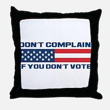Don't Complain Throw Pillow