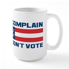 Don't Complain Mug