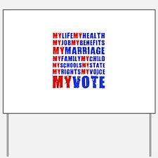 My Life My Vote Yard Sign