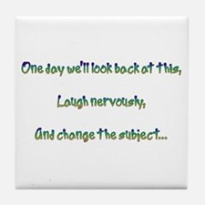 Look Back and Laugh Tile Coaster