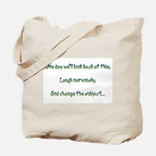 Look Back and Laugh Tote Bag