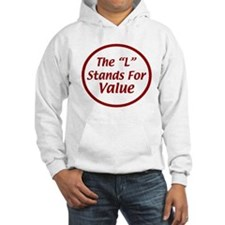 """The """"L"""" Stands For Value Hoodie"""