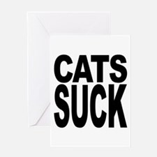 Cats Suck Greeting Card