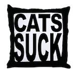 Cats Suck Throw Pillow