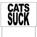 Cats Suck Yard Sign