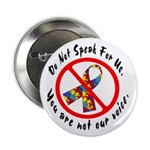 "You Are Not Our Voice. 2.25"" Button (100 pack)"