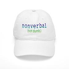 Nonverbal (Not dumb) Baseball Cap