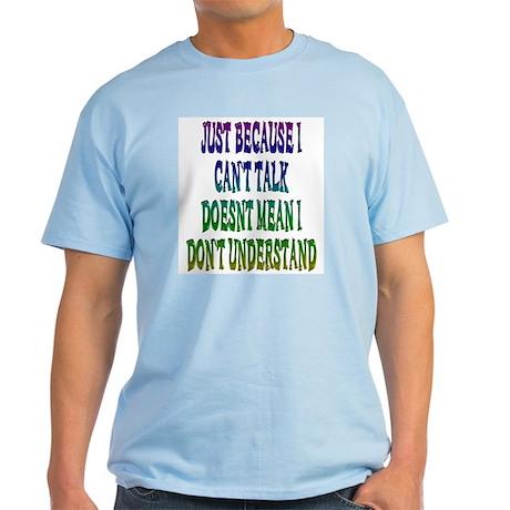 Just Because... Light T-Shirt