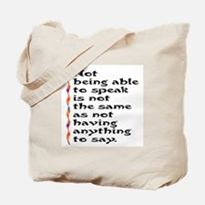 Not Being Able to Speak... Tote Bag