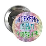 "Difference is not a Disease 2.25"" Button (10 pack)"