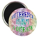 "Difference is not a Disease 2.25"" Magnet (10 pack)"