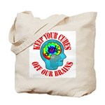 Keep Your Cures Tote Bag