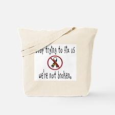 We're Not Broken Tote Bag