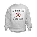 We're Not Broken Kids Sweatshirt