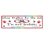 Don't Fix Me Bumper Sticker
