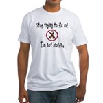 Don't Fix Me Fitted T-Shirt