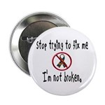 Don't Fix Me Button