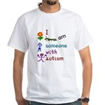 I Am Someone with Autism White T-Shirt