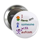 "I Am Someone with Autism 2.25"" Button (10 pack)"