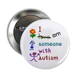 I Am Someone with Autism Button