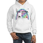 I Am Autistic Hooded Sweatshirt