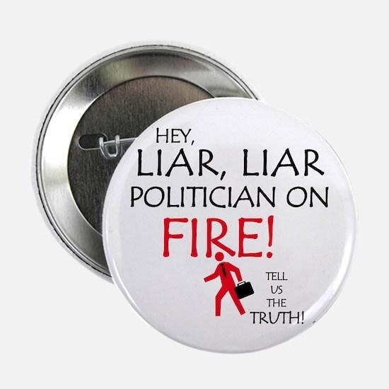 "LIAR LIAR, POLITICIAN ON FIRE 2.25"" Button"