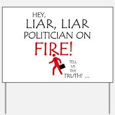 LIAR LIAR, POLITICIAN ON FIRE Yard Sign