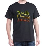 Totally Flaming Autistic Dark T-Shirt