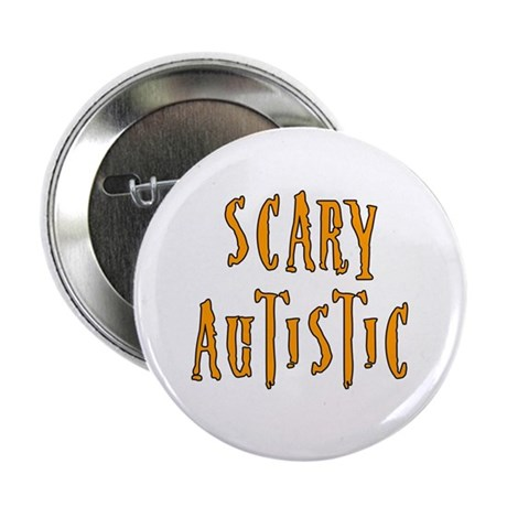 """Scary Autistic 2.25"""" Button"""