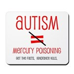 Autism isn't Mercury Poisoning Mousepad
