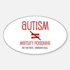 Autism isn't Mercury Poisoning Oval Decal