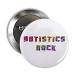 "Autistics Rock 2.25"" Button"