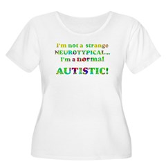 Normal Autistic T-Shirt
