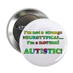 "Normal Autistic 2.25"" Button (10 pack)"