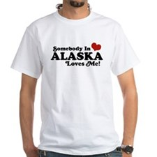 Somebody in Alaska Loves me Shirt