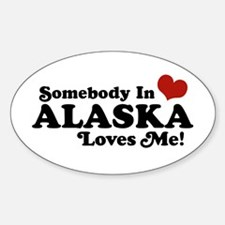 Somebody in Alaska Loves me Oval Decal