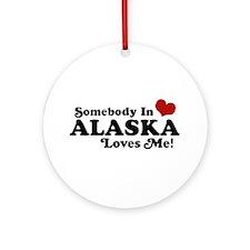 Somebody in Alaska Loves me Ornament (Round)