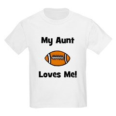 My Aunt Loves Me! Football T-Shirt