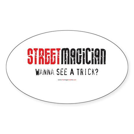 Wanna See a Trick? Oval Sticker