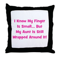 Aunt Wrapped Around Finger. P Throw Pillow