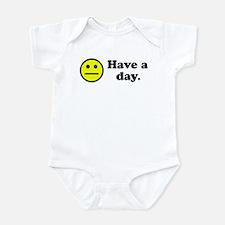 Have a day. Infant Bodysuit