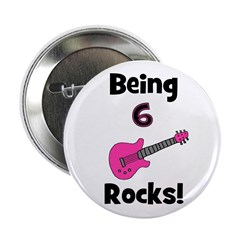"Being 6 Rocks! pink 2.25"" Button"