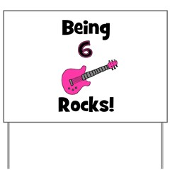 Being 6 Rocks! pink Yard Sign