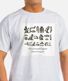 I Speak Egyptian T-Shirt