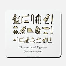 I Speak Egyptian Mousepad