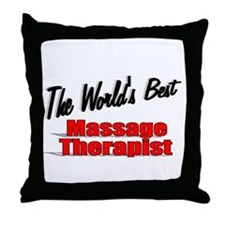 """The World's Best Massage Therapist"" Throw Pillow"