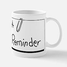 A Reminder Mug