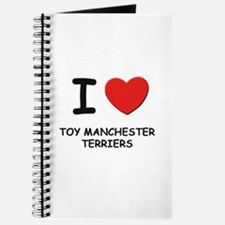 I love TOY MANCHESTER TERRIERS Journal