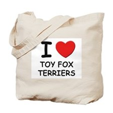 I love TOY FOX TERRIERS Tote Bag