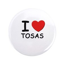 """I love TOSAS 3.5"""" Button"""